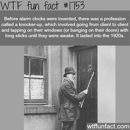How some people woke up before alarm clocks were invented - WTF fun facts