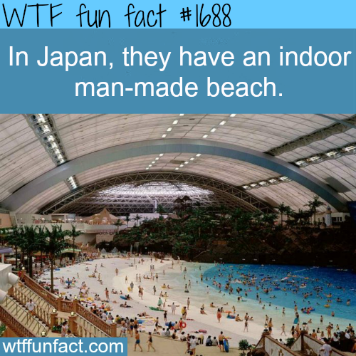 Indoor beach in Japan - WTF fun facts