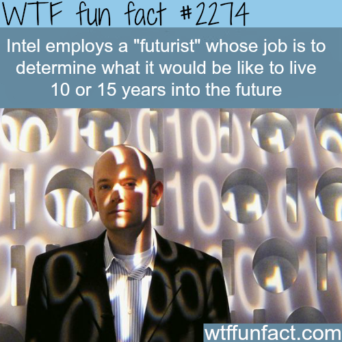 Intel futurist - WTF fun facts