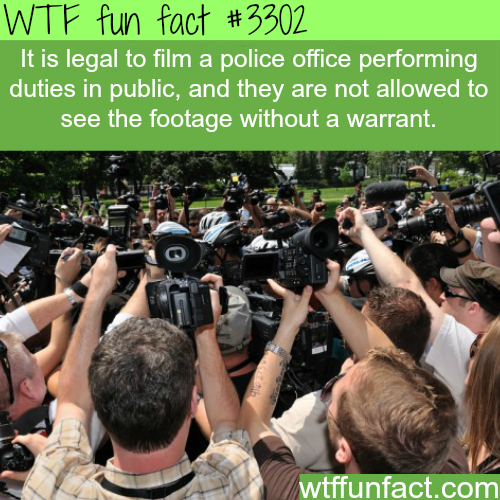Is it legal to film the police? -WTF fun facts