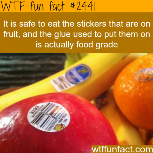 Is it safe to eat fruit stickers?  - WTF fun facts