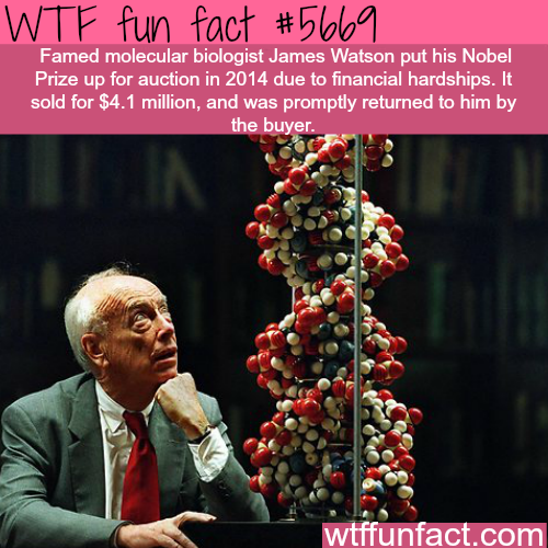 James Watson sold his Nobel Prize - WTF fun fact