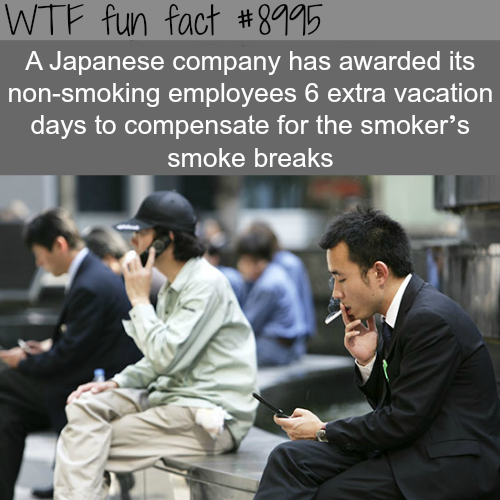 Japanese company gives 6 extra vacation days for non-smokers - WTF fun fact