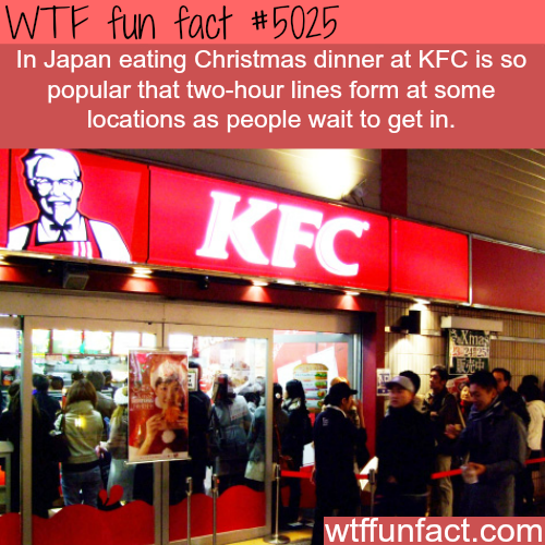 Japanese people love KFC on Christmas - WTF fun facts