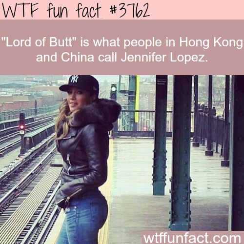 "Jennifer Lopez is called ""Lord of Butt"" in China - WTF fun facts"