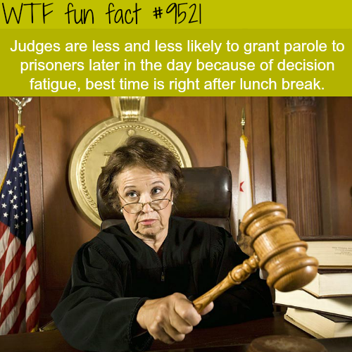 Judges are more likely to grant parole early afternoon - WTF fun fact