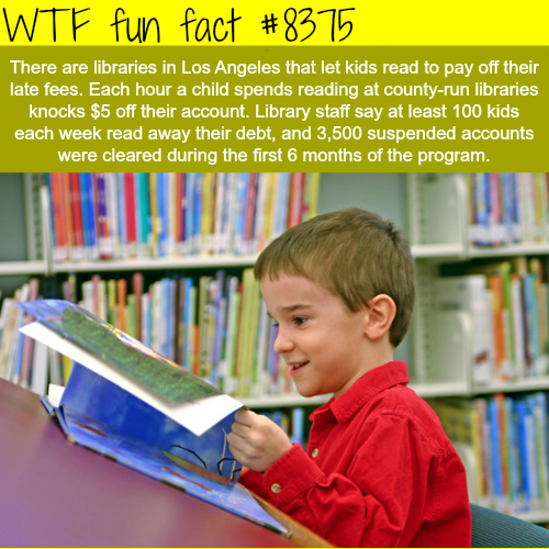 Libraries in Los Angeles will let kids read to pay off late fees - WTF fun facts