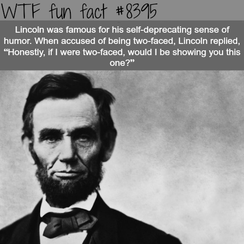 Lincoln's sense of humor -WTF fun facts