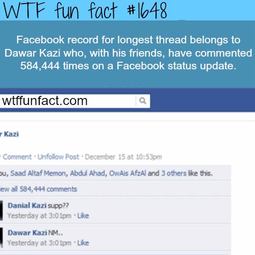 Longest facebook thread! WTF fun facts