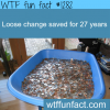 loose change saved for 27 years more of wtf
