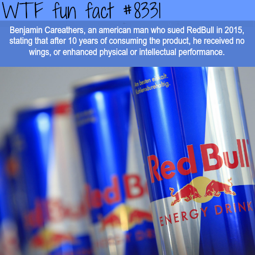 Man sues redbull for not giving him wings  - WTF fun facts