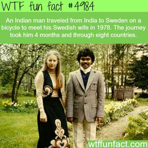 Man travels from India to Sweden on bike to see his wife - WTF fun facts