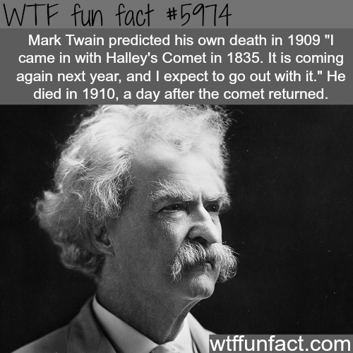 Mark Twain predicted his own death - WTF fun facts