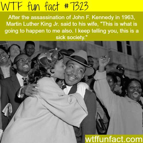 Martin Luther King Jr. predicted his assassination - WTF fun fact