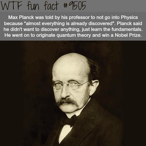 Max Planck - WTF Fun Fact