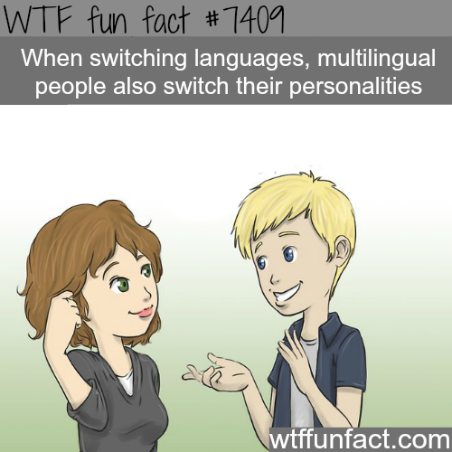 multilingual people switch personalities when they switch languages - FACTS