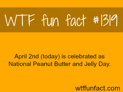 National Peanut Butter and Jelly Day.