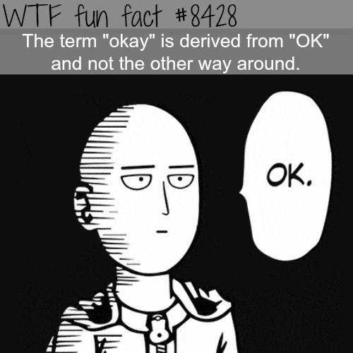 OK - WTF fun facts
