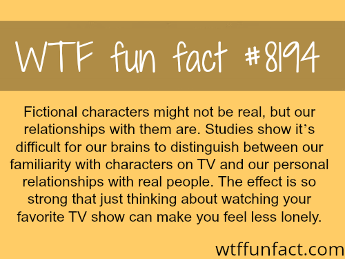 Our relationships to fictional characters - WTF fun fact