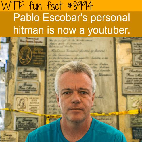 Pablo Escobar's hitman is now a youtuber - WTF fun fact