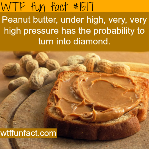 peanut butter can turn into diamond