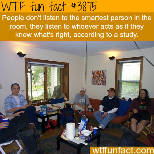 People don't listen to the smartest person - WTF fun facts