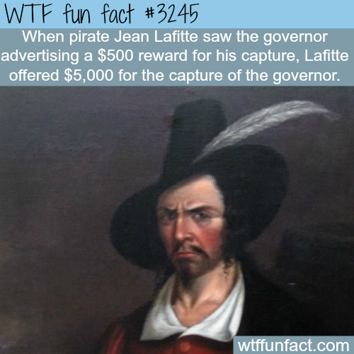 Pirate Jean Lafitte -  WTF fun facts