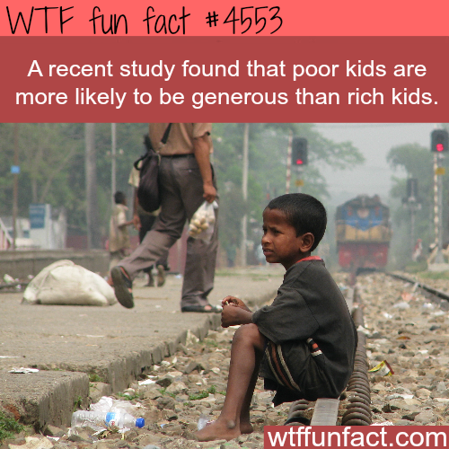 Poor kids and generosity -   WTF fun facts