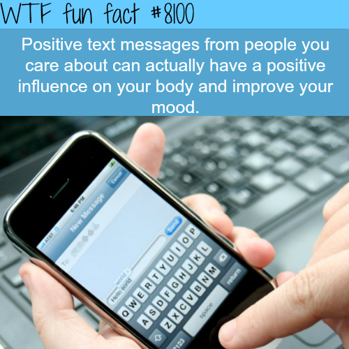positivetexts can have good influenceon your body - WTF fun facts