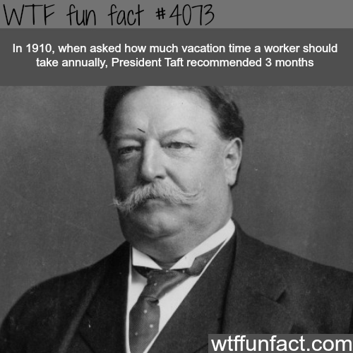 President Taft facts - WTF fun facts