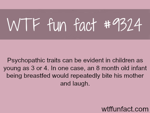 Psychopathic traits - WTF fun facts