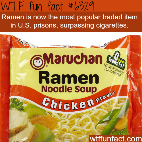 Ramen Noodles is the new prison currency - WTF fun facts