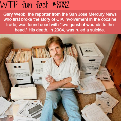 Reporter who broke the story of CIA involvement in cocaine trade found dead - WTF fun facts