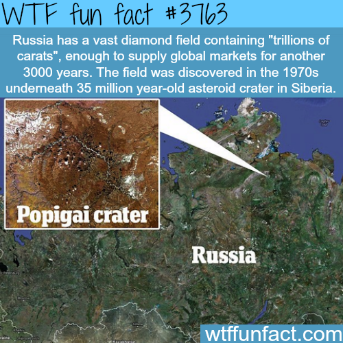 Russia has enough diamonds to supply the world for 3000 ears - WTF fun facts