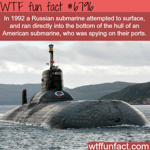 Russian Submarine hits the bottom of an American submarine - WTF fun fact