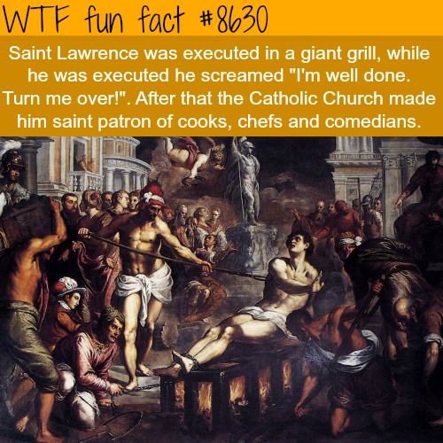 Saint Lawrence - WTF fun facts