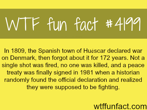 Spanish town of Huescar declared war on Denmark -  WTF fun facts
