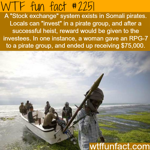 Stock Exchange exists in Somali Pirates - WTF fun facts
