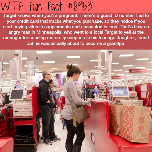 Target knows if you are pregnant - WTF fun facts