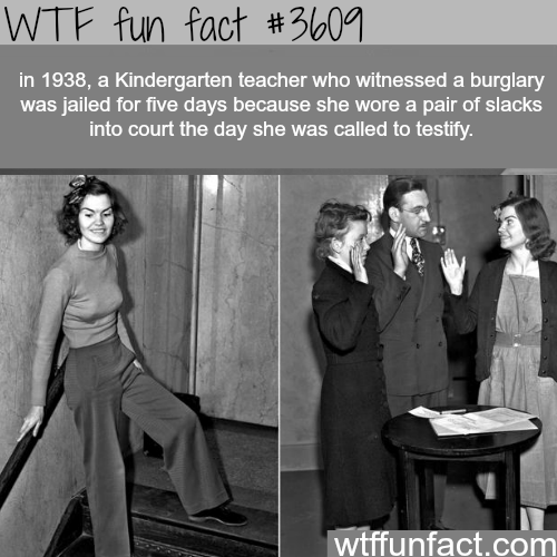 Teacher jailed for wearing slacks -  WTF fun facts