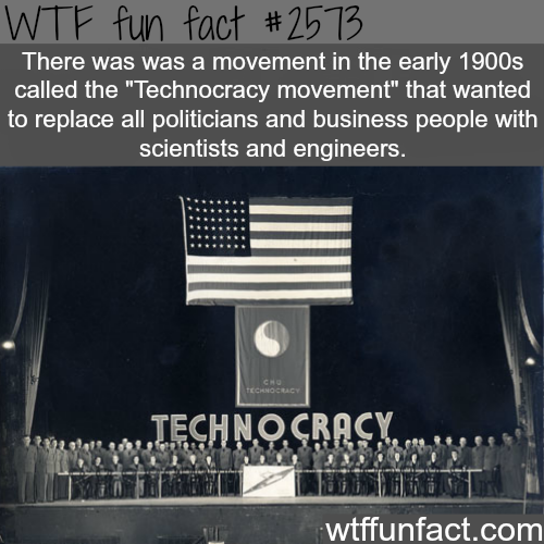 """Technocracy Movement"" replace politicians with scientists - WTF fun facts"
