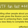telling people your goals wtf fun facts