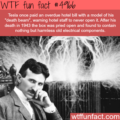 Tesla's death beam - WTF fun facts