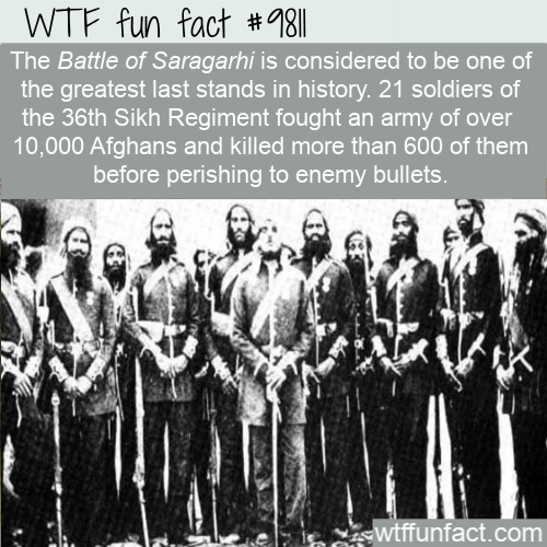 The Battle of Saragarhi is considered to be one of the greatest last stands in history. 21 soldiers of the 36th Sikh Regiment fought an army of over  10