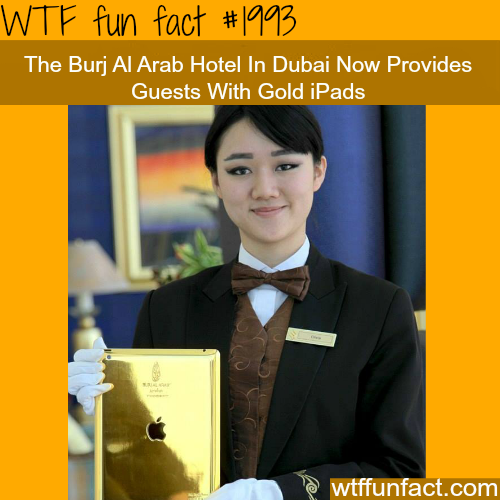 The Burj Al Arab Gold iPads - WTF fun facts