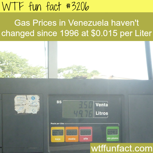 The cheap gas prices in Venezuela -  WTF fun facts