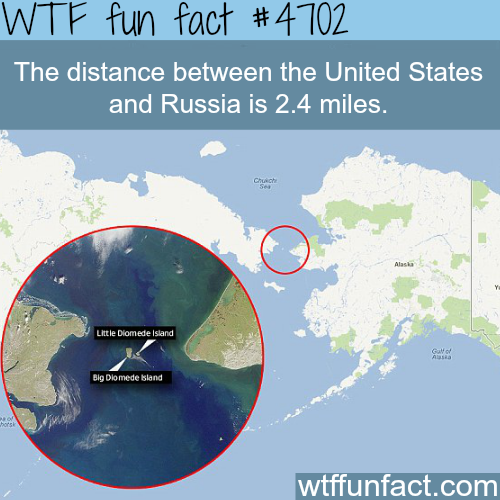 The distance between the U.S. and Russia - WTF fun facts