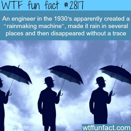 """The engineer who created a """"rainmaking machine"""" -WTF fun facts"""