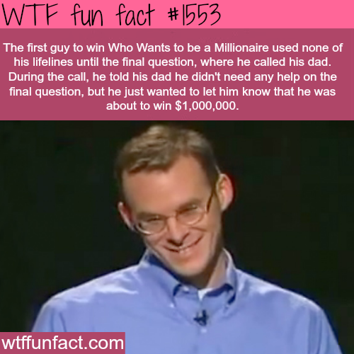 The first man to win WHO WANTS TO BE A MILLIONAIRE- WTF fun facts