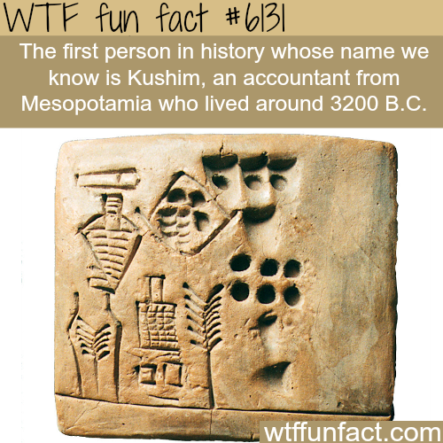 The first person in history whose name we know of - WTF fun facts